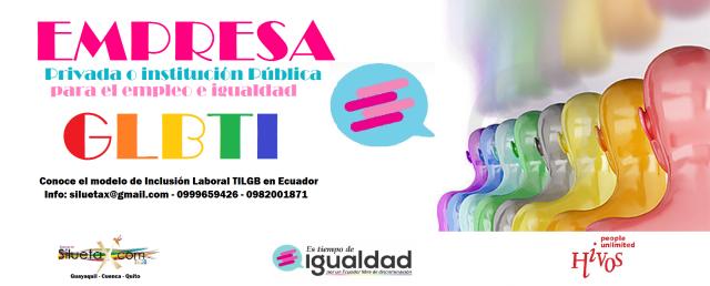 Empresa o institucion para el empleo e igualdad lgbt en Ecuador - Conoce el modelo de inclusion de la diversidad sexual - asociación silueta x - tiempo de igualdad ecuador - hivos