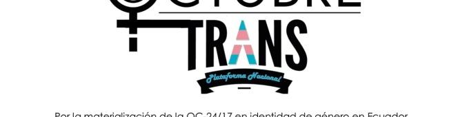 Octubre trans – Por el reconocimiento legal y la despatologización transEcuador